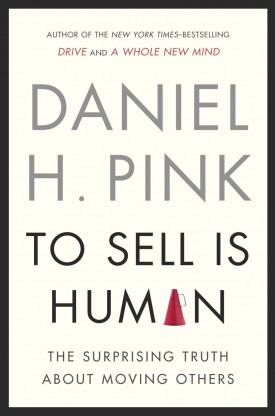 To sell is human dan pink
